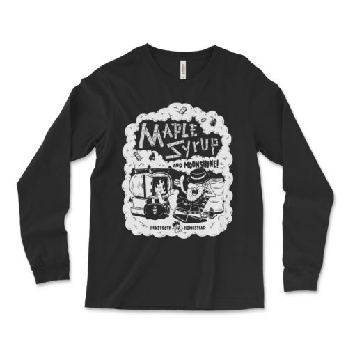 Maple Syrup and Moonshine Long Sleeve | Henstooth Homestead